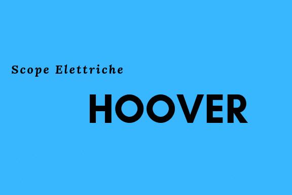 Scopa elettrica hoover storia opinioni e recensioni dei for Scopa elettrica vileda recensioni